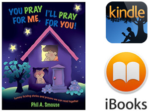 You Pray for Me, I'll Pray for You! - For Kindle